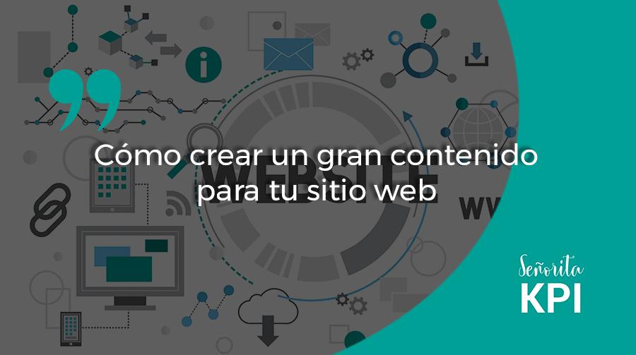 Cómo crear un gran contenido para tu sitio web