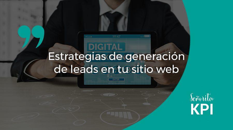 Estrategias de generación de leads en tu sitio web