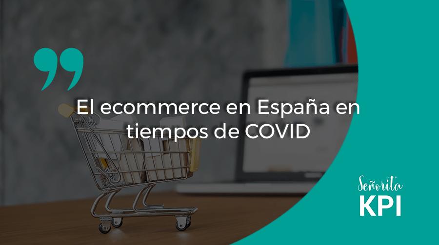 El ecommerce en España en tiempos de COVID