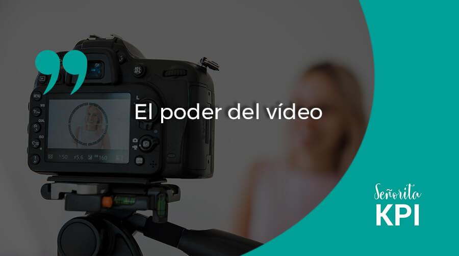 El poder del vídeo