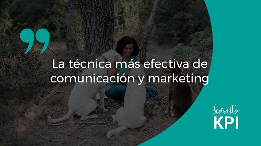 La técnica más efectiva de comunicación y marketing