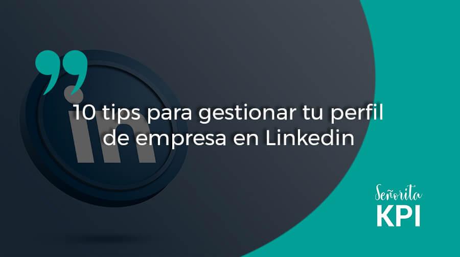 10 tips para gestionar tu perfil de empresa en Linkedin