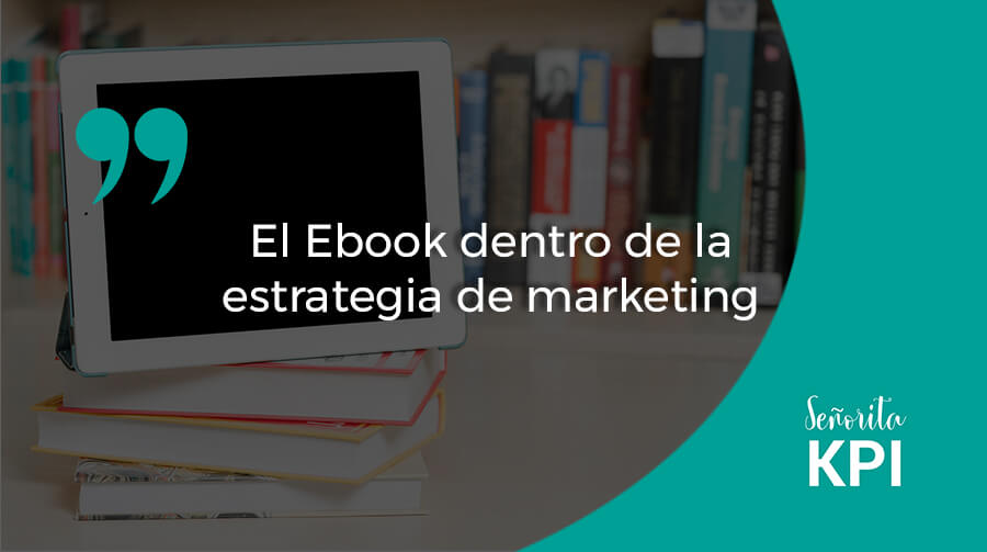 El Ebook dentro de la estrategia de marketing