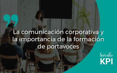 La comunicación corporativa y la importancia de la formación de portavoces