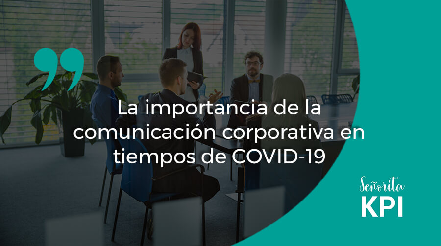 La importancia de la comunicación corporativa en tiempos de COVID-19