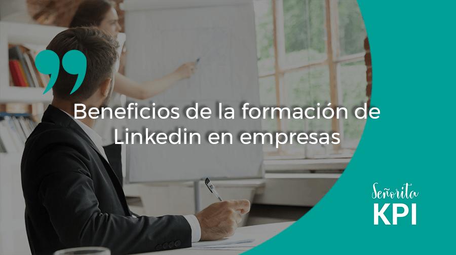 Beneficios de la formación de Linkedin en empresas