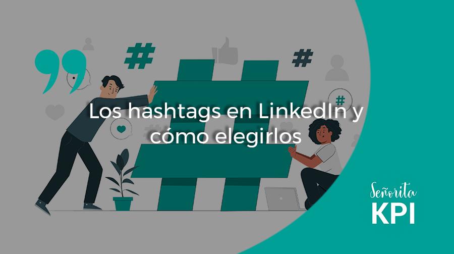 Los hashtags en LinkedIn y cómo elegirlos